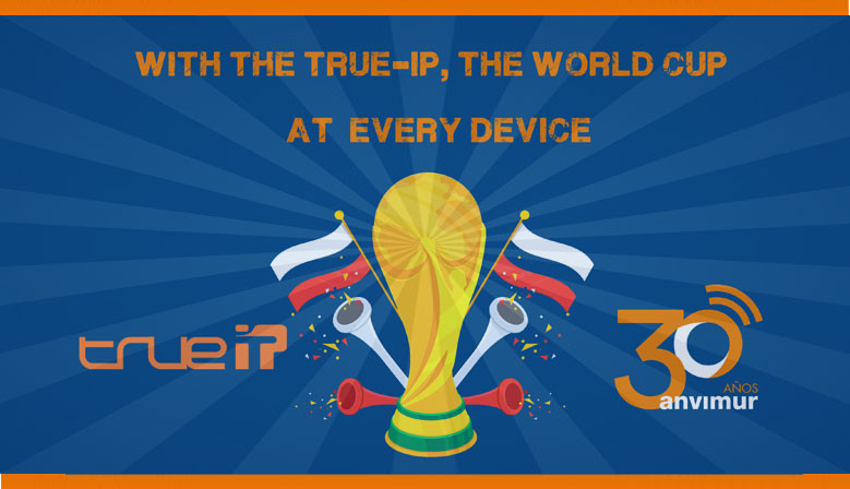With the True-ip, the world cup at every device